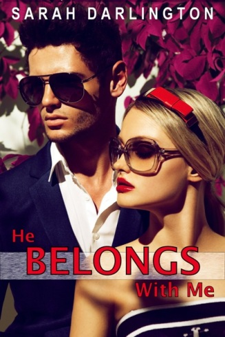 He Belongs With Me by Sarah Darlington edited